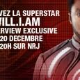 Will.I.Am sur une radio en France, c'est assez rare… L'interview qu'il accorde à NRJ ce jeudi 20 décembre est donc une exclusivité qu'il ne faut surtout pas rater. A partir […]