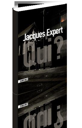 Qui? de Jacques Expert