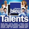 A quelques jours de la diffusion de la 19ème édition des Talents France Bleu, la radio sort le second volume de la compilation « Talents » en partenariat avec Sony Music